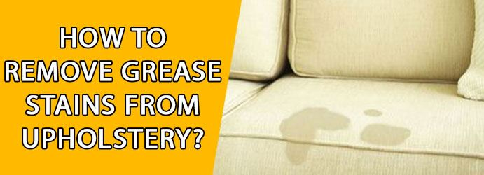 How to Remove Grease Stains From Upholstery