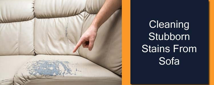 Cleaning Stubborn Stains From Sofa