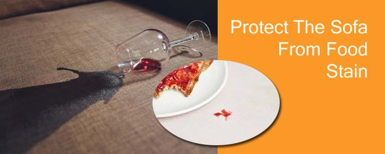 Protect The Sofa from Food Stains